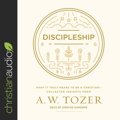 Discipleship by A. W. Tozer audiobook