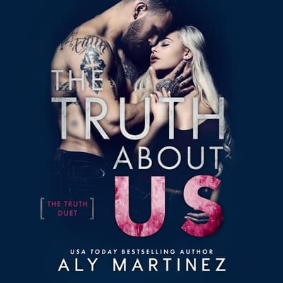 The Truth About Us by Aly Martinez audiobook