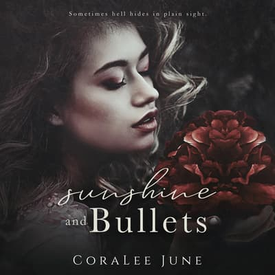 Sunshine and Bullets by Coralee June audiobook
