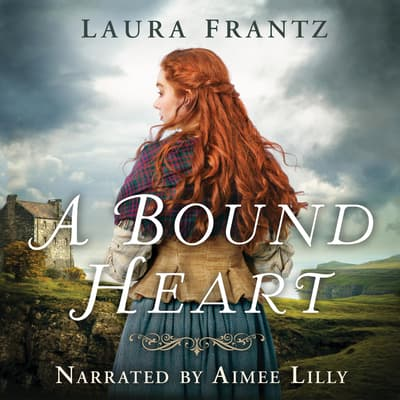 A Bound Heart by Laura Frantz audiobook