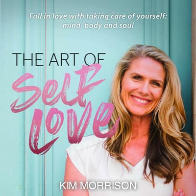 The Art of Self Love by Kim Morrison audiobook