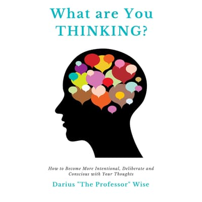 What are You Thinking? by Darius A. Wise audiobook