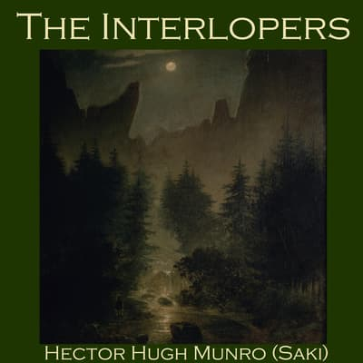 The Interlopers by Hector Hugh Munro audiobook
