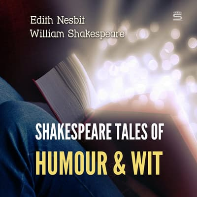 Shakespeare Tales of Humour and Wit by William Shakespeare audiobook