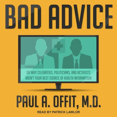 Bad Advice by Paul A.  Offit audiobook