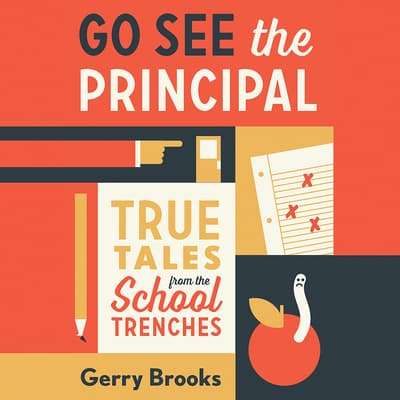 Go See the Principal by Gerry Brooks audiobook