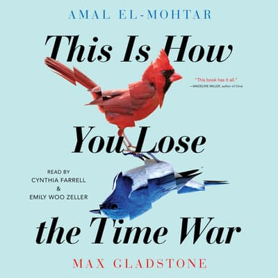 This Is How You Lose The Time War by Amal El-Mohtar audiobook