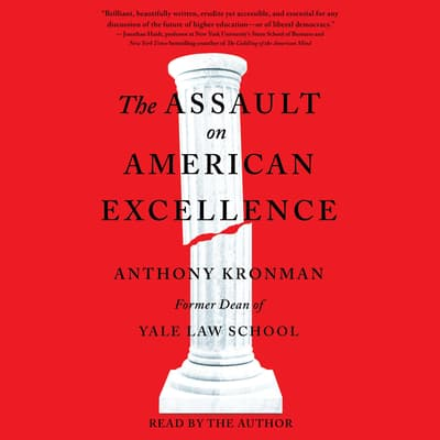 The Assault on American Excellence by Anthony Kronman audiobook
