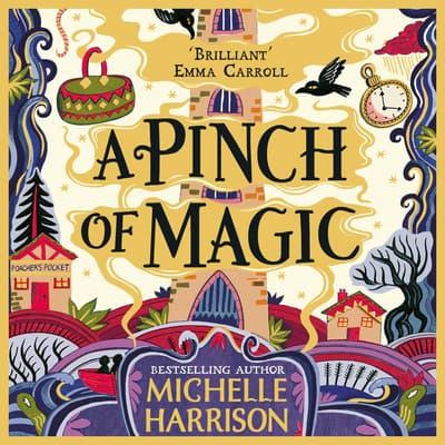 A Pinch of Magic by Michelle Harrison audiobook