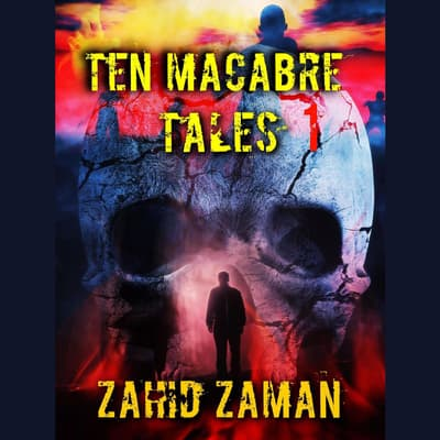 Ten Macabre Tales Vol 1 by Steven Havelock audiobook