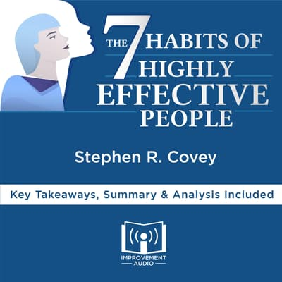 The 7 Habits of Highly Effective People by Stephen R. Covey by Improvement Audio audiobook