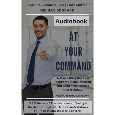 At Your Command by Neville Goddard audiobook