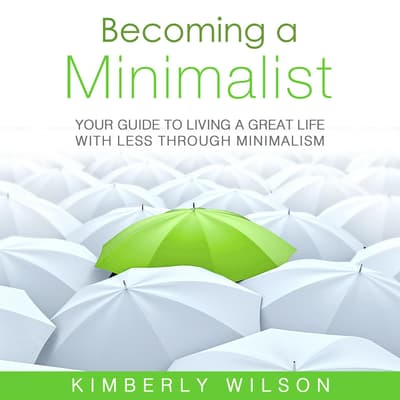 Becoming a Minimalist by Kimberly Wilson audiobook