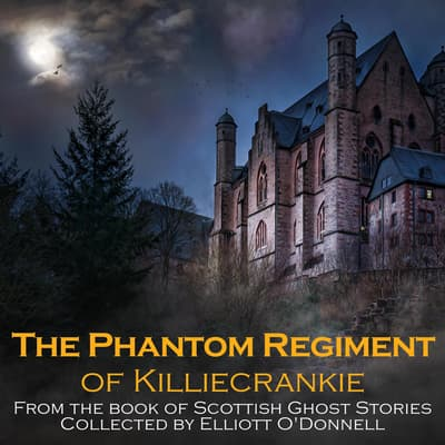 The Phantom Regiment of Killiecrankie by Elliott O'Donnell audiobook