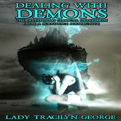 Dealing with Demons by Tracilyn George audiobook