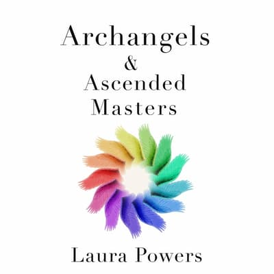Archangels and Ascended Masters by Laura Powers audiobook