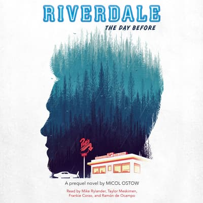 Riverdale: The Day Before by Micol Ostow audiobook