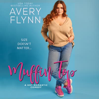Muffin Top by Avery Flynn audiobook