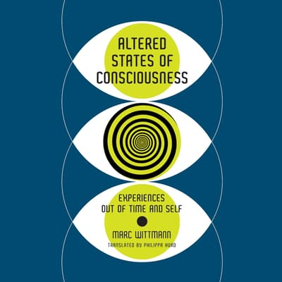 Altered States of Consciousness by Marc Wittmann audiobook