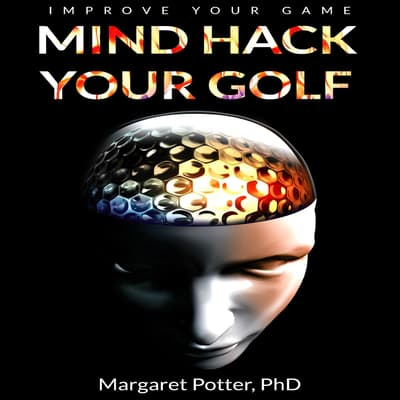 Mind Hack Your Golf by Margaret Potter audiobook