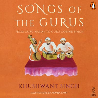 Songs Of The Gurus by Khushwant Singh audiobook