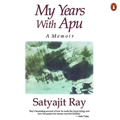 My Years With Apu by Satyajit Ray audiobook