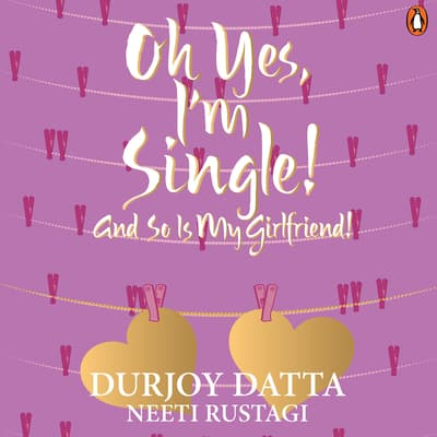 Oh Yes, I'm Single by Durjoy Datta audiobook