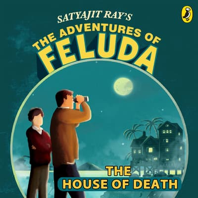 The Adventures Of Feluda: House Of Death by Satyajit Ray audiobook
