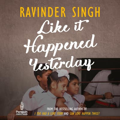 Like It Happened Yesterday by Ravinder Singh audiobook