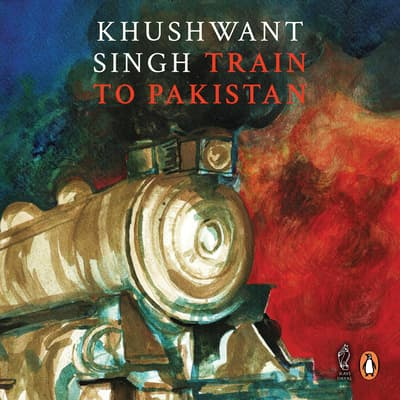 Train To Pakistan by Khushwant Singh audiobook