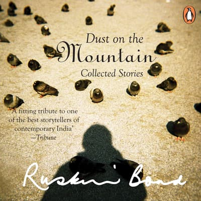 Dust On The Mountain by Ruskin Bond audiobook