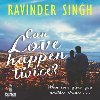 Can Love Happen Twice by Ravinder Singh audiobook
