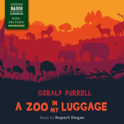 A Zoo in My Luggage by Gerald Durrell audiobook