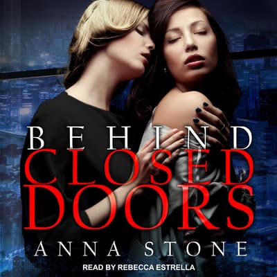 Behind Closed Doors by Anna Stone audiobook