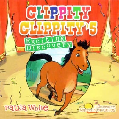 Clippity Clippity's Exciting Discovery by Paula White audiobook