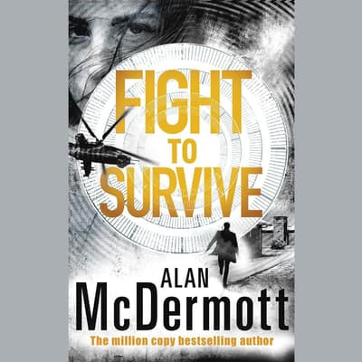Fight To Survive by Alan McDermott audiobook