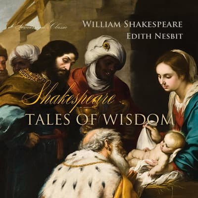 Shakespeare Tales of Wisdom by William Shakespeare audiobook