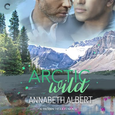Arctic Wild by Annabeth Albert audiobook