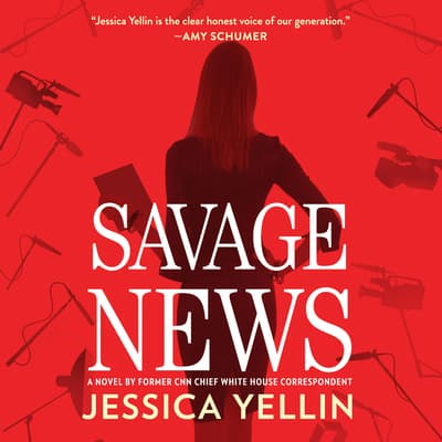 Savage News by Jessica Yellin audiobook