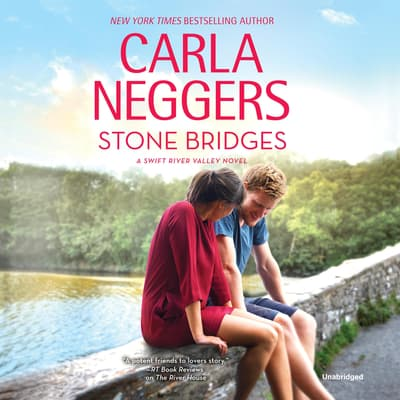 Stone Bridges by Carla Neggers audiobook