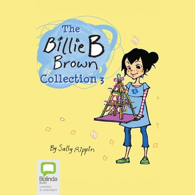 The Billie B Brown Collection #3 by Sally Rippin audiobook