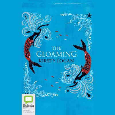 The Gloaming by Kirsty Logan audiobook