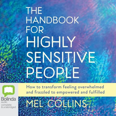 The Handbook for Highly Sensitive People by Mel Collins audiobook