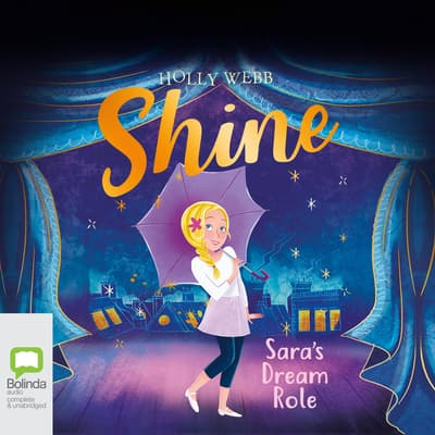 Shine: Sara's Dream Role by Holly Webb audiobook