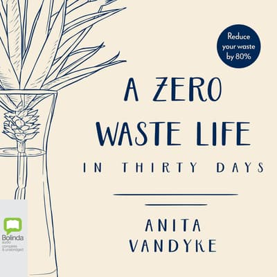 A Zero Waste Life by Anita Vandyke audiobook