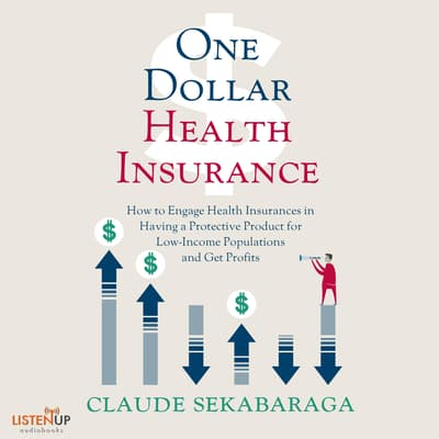 One Dollar Health Insurance by Claude Sekabaraga audiobook