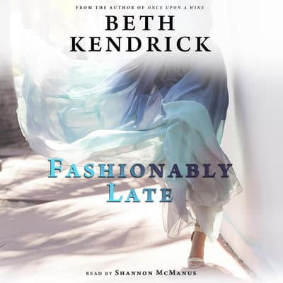 Fashionably Late by Beth Kendrick audiobook
