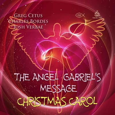 The Angel Gabriel's Message Christmas Carol by Greg Cetus audiobook
