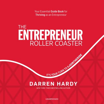 The Entrepreneur Roller Coaster by Darren Hardy audiobook