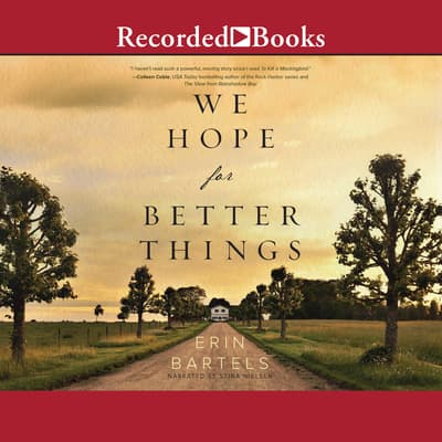 We Hope for Better Things by Erin Bartels audiobook